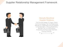 Supplier Relationship Management Framework Ppt PowerPoint Presentation Deck