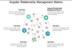 Supplier Relationship Management Metrics Ppt PowerPoint Presentation Styles Designs
