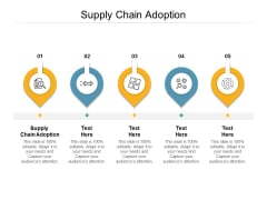 Supply Chain Adoption Ppt PowerPoint Presentation Icon Sample Cpb