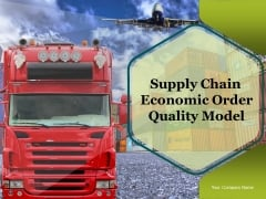 Supply Chain Economic Order Quantity Model Ppt PowerPoint Presentation Complete Deck With Slides
