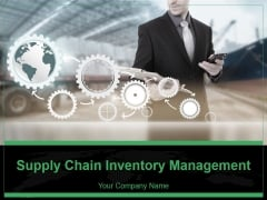 Supply Chain Inventory Management Ppt PowerPoint Presentation Complete Deck With Slides