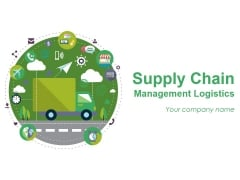 Supply Chain Management Logistics Ppt PowerPoint Presentation Complete Deck With Slides