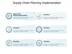 Supply Chain Planning Implementation Ppt PowerPoint Presentation Summary Structure Cpb