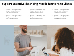 Support Executive Describing Mobile Functions To Clients Ppt PowerPoint Presentation Slides Information PDF