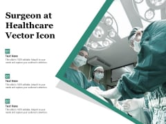 Surgeon At Healthcare Vector Icon Ppt PowerPoint Presentation File Visual Aids PDF