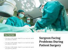 Surgeon Facing Problems During Patient Surgery Ppt PowerPoint Presentation Gallery Deck PDF