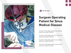Surgeon Operating Patient For Sinus Medical Disease Ppt PowerPoint Presentation Slides Design Inspiration PDF