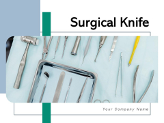 Surgical Knife Surgical Instrument Medical Operation Ppt PowerPoint Presentation Complete Deck