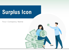 Surplus Icon Financial Investment Ppt PowerPoint Presentation Complete Deck