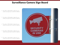 Surveillance Camera Sign Board Ppt PowerPoint Presentation Show Themes PDF