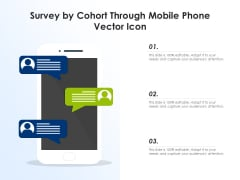 Survey By Cohort Through Mobile Phone Vector Icon Ppt PowerPoint Presentation File Rules PDF