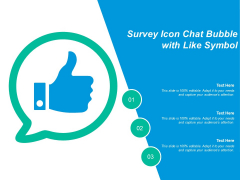 Survey Icon Chat Bubble With Like Symbol Ppt PowerPoint Presentation Show Icon PDF