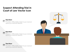 Suspect Attending Trial In Court Of Law Vector Icon Ppt PowerPoint Presentation File Introduction PDF