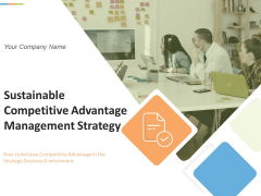 Sustainable Competitive Advantage Management Strategy Ppt PowerPoint Presentation Complete Deck With Slides