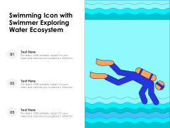 Swimming Icon With Swimmer Exploring Water Ecosystem Ppt PowerPoint Presentation File Influencers PDF