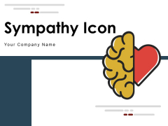 Sympathy Icon Empathy Icon Relationship Ppt PowerPoint Presentation Complete Deck
