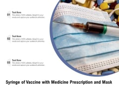 Syringe Of Vaccine With Medicine Prescription And Mask Ppt PowerPoint Presentation Gallery Microsoft PDF