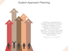 System Approach Planning Ppt PowerPoint Presentation Graphics