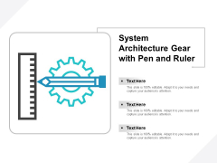 System Architecture Gear With Pen And Ruler Ppt PowerPoint Presentation Styles Layout Ideas