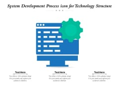 System Development Process Icon For Technology Structure Ppt PowerPoint Presentation Model Design Ideas PDF