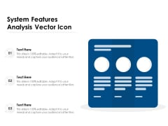 System Features Analysis Vector Icon Ppt PowerPoint Presentation Gallery Ideas PDF