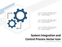 System Integration And Control Process Vector Icon Ppt Powerpoint Presentation Slides Mockup