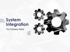 System Integration Ppt PowerPoint Presentation Complete Deck With Slides