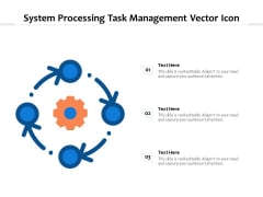 System Processing Task Management Vector Icon Ppt PowerPoint Presentation Gallery Background Image PDF