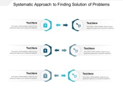 Systematic Approach To Finding Solution Of Problems Ppt PowerPoint Presentation Icon Clipart