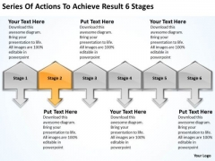 Series Of Actions To Achieve Result 6 Stages Business Plans How PowerPoint Slides