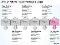 Series Of Actions To Achieve Result 6 Stages Ppt Business Proposals Examples PowerPoint Slides