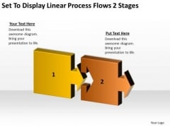 Set To Display Linear Process Flows 2 Stages Ppt Business Plan Help PowerPoint Templates