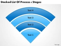Stacked List Of Process 4 Stages Business Plans PowerPoint Slides
