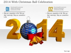 Stock Photo 2014 With Christmas Ball Celebration PowerPoint Slide