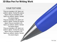 Stock Photo 3d Blue Pen For Writing Work PowerPoint Slide