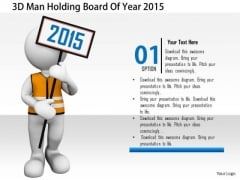 Stock Photo 3d Man Holding Board Of Year 2015 PowerPoint Slide