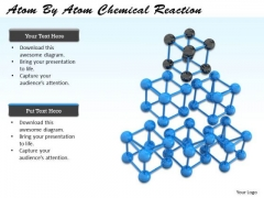 Stock Photo Atom By Atom Chemical Reaction Ppt Template