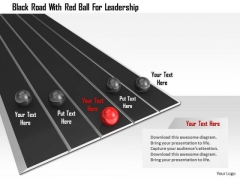 Stock Photo Black Road With Red Ball For Leadership PowerPoint Slide