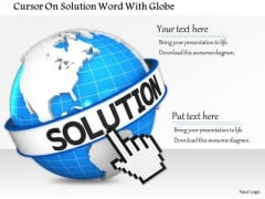 Stock Photo Cursor On Solution Word With Globe PowerPoint Slide