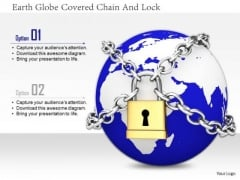 Stock Photo Earth Globe Covered Chain And Lock Image Graphics For PowerPoint Slide