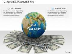 Stock Photo Globe On Dollars And Key PowerPoint Slide