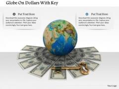 Stock Photo Globe On Dollars With Key PowerPoint Slide