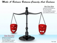 Stock Photo Make A Balance Between Comedy And Sadness PowerPoint Template
