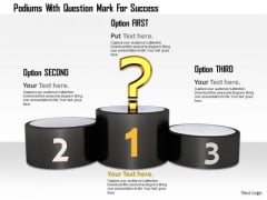 Stock Photo Podiums With Question Mark For Success PowerPoint Slide