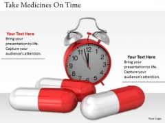Stock Photo Take Medicines On Time Ppt Template
