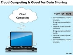 Strategy PowerPoint Template Cloud Computing Is Good For Data Sharing Ppt Slides