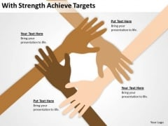 Strength Achieve Targets Ppt Constructing Business Plan PowerPoint Slides