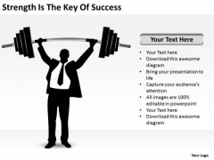 Strength Is The Key Of Success Ppt Business Plan PowerPoint Templates