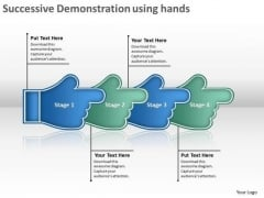 Successive Demonstration Using Hands Business Tech Support PowerPoint Slides