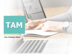 TAM Ppt PowerPoint Presentation Complete Deck With Slides